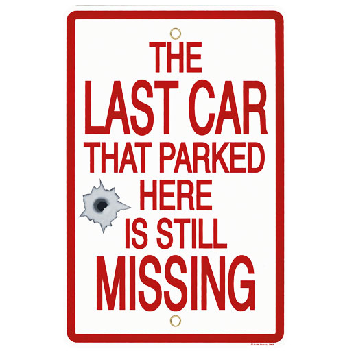 Last Car Parked here is Still Missing Bord Klein