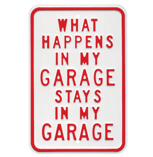 What happens in my garage stays in my garage Bord