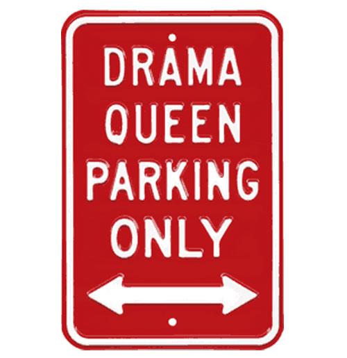 Straatbord Drama Queen Parking Only