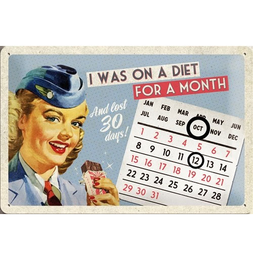 Metalen Plaat I was on a diet and lost 30 days! Kalender 20 X 30 cm