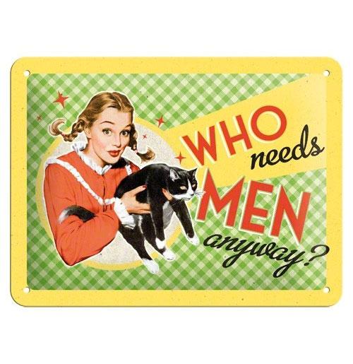 Metalen Plaat 'Who Needs Men Anyway' 15 x 20 cm
