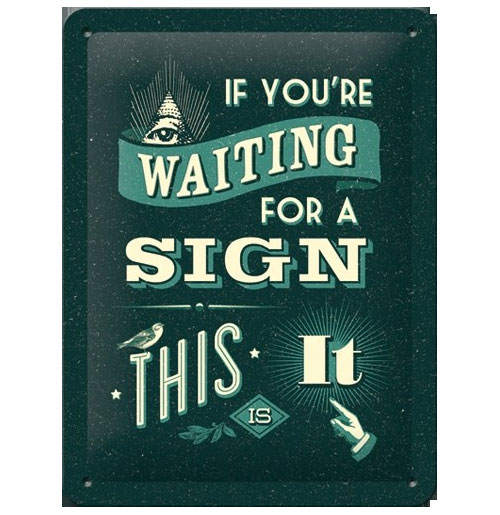 Metalen Plaat If You're Waiting for a Sign This is It 15 x 20 cm